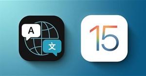 Những tính năng mới trong ứng dụng Dịch Thuật (Translation) trên iOS 15