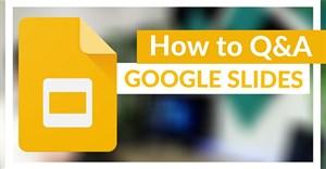 Cách hỏi và đáp online trong Google Slides